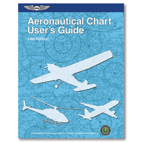 ASA Aeronautical Chart User's Guide - 13th Edition