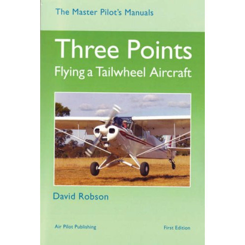 Three Points, Flying a Tailwheel Aircraft