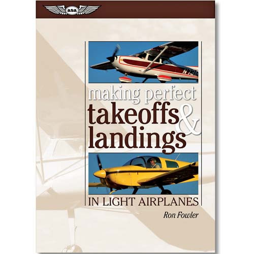 Perfect Take Offs & Landings in Light Aeroplanes