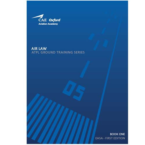 CAE Oxford ATPL Manual - Air Law - Book 1