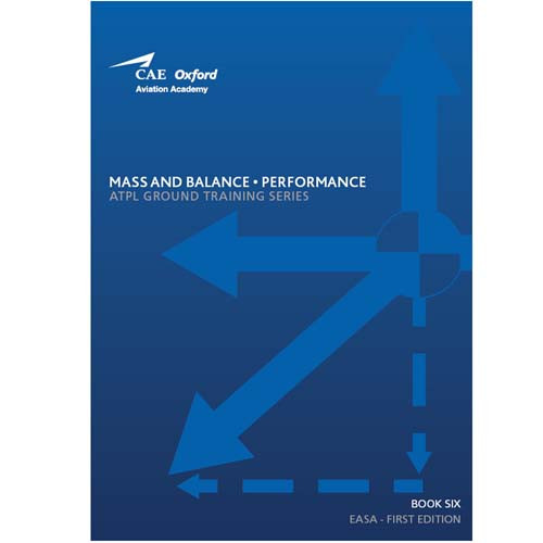 CAE Oxford ATPL Manual - Mass & Balance - Performance - Book 6