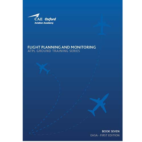CAE Oxford ATPL Manual - Flight Planning & Monitoring - Book 7