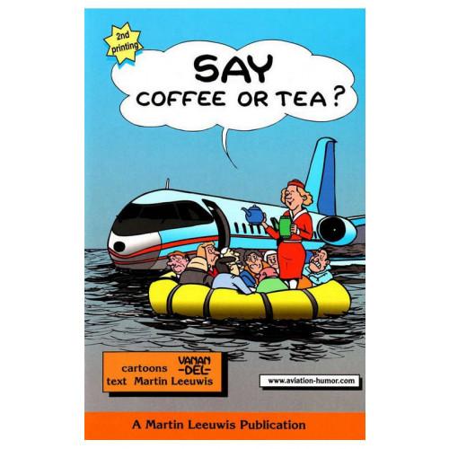 Say Coffee or Tea