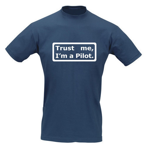 T-Shirt - Trust me I'm a Pilot